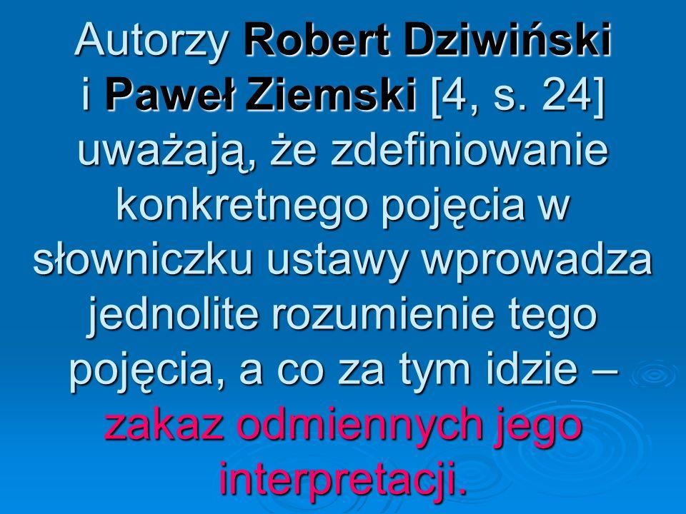 Autorzy Robert Dziwiński i Paweł Ziemski [4, s